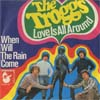 Cover: The Troggs - The Troggs / Love Is All Around / When Will The Rain Come