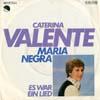 Cover: Caterina Valente - Caterina Valente / Maria Negra / Es war ein Lied