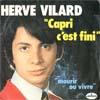 Cover: Herve Vilard - Herve Vilard / Capri C´est Fini  / Mourir ou vivre