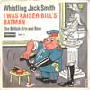 Cover: Whistling Jack Smith - I Was Kaiser Bill´s Batman / The British Grin and Bear