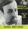 Cover: Roger Whittaker - Roger Whittaker / Mexican Whistler / When The Time Comes