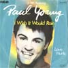 Cover: Young, Paul - I Wish It Would Rain / Love Hurts