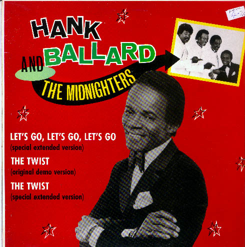 Albumcover Hank Ballard and the Midnighters - Let s Go  Let s Go  Let s Go / The Twist  (Demo Version 1958 + Extended Version 1958)