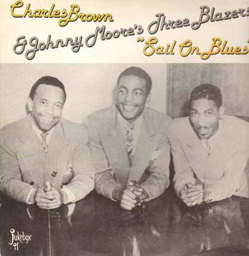 Albumcover Charles Brown - Sail On Blues - Charls Brown and Johnny Moore´s Three Blazers