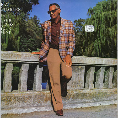 Albumcover Ray Charles - Do I Ever Cross Your Mind