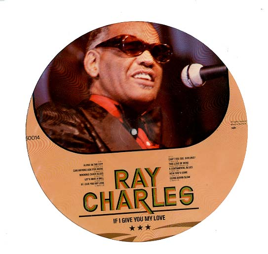 Albumcover Ray Charles - If I Give You My Love (Picture Disc)