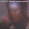 Cover: Roy C - Roy C / Something Nice