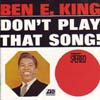 Cover: Ben E. King - Ben E. King / Don´t Play That Song