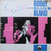 Cover: Bobby Bland - Bobby Bland / Foolin With the Blues