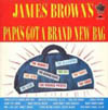 Cover: James Brown - Papas Got A Brand New Bag