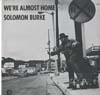 Cover: Solomon Burke - Solomon Burke / We´re Almost Home
