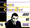 Cover: Gene Chandler - Just Be True (Compilation)