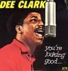 Cover: Dee Clark - Dee Clark / You´re Looking Good