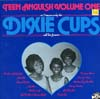 Cover: The Dixie Cups - The Dixie Cups / Ten Anguish Volume One or 11 Reasons Why The Dixie Cups Will Live Forever