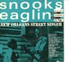 Cover: Eaglin, Snooks - New Orleans Street Singer