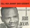 Cover: Jackson, Jerry - Tell Her Johnny Said Goodbye