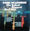 Cover: Various Soul-Artists - Soul Machine - The Latest Bigggest Soul Hits