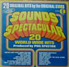 Cover: Phil Spector - Sounds Spectatcular - 20 World Hits Produced by Phil Spector mit The Ronettes, The Crystals, Curtis Lee, Bobby Sox and the Bluejeans, The Paris Sister
