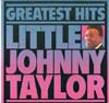 Cover: Taylor, Little Johnny - Greatest Hits