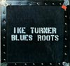 Cover: Ike Turner - Ike Turner / Blues Roots