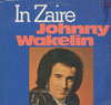 Cover: Johnny Wakelin - Johnny Wakelin / In Zaire