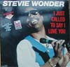 Cover: Stevie Wonder - Stevie Wonder / I Just Called To say I Love You (vocal 5:44) / instrumental (5:03)