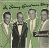 Cover: Benny Goodman - Benny Goodman / Die Benny Goodman Story - Originalaufnahmen aus dem Universal-International Farbfilm