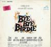 Cover: Bye Bye Birdie - Bye Bye Birdie / Bye Bye Birdie - An Original Soundtrack Recording