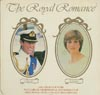 Cover: Charles and Diana - The Royal Romance - A Record Souvenir To Celebrate The Bethrothal And Marriage of H.R.H. Prince Charles To Lady Diana Spencer 1981