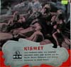Cover: Kismet - Kismet / Selections Directly Recordrd From The Soundtrack of The Cinemascope Film With Howard Keel, Vic Damone, Dolores Gray, Ann Blyth and the MGM Studio Oche