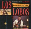 Cover: Lobos, Los - Come On Let´s Go / La Bamba / Oh My Head /Crying Waiting Hoping (Maxi Single)