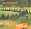 Cover: Paint Your Wagon - Paint Your Wagon - Westwärts zieht der Wind