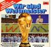 Cover: Fussball - Fussball / Wir sind Weltmeister