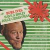 Cover: Burl Ives - Burl Ives / Have A Holly Jolly Christmas